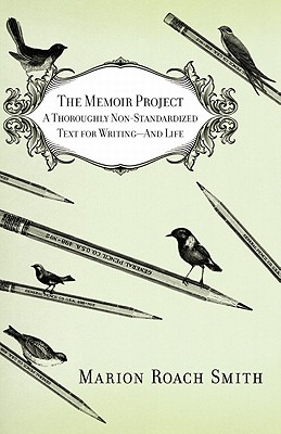 The Memoir Project By Smith, Marion Roach