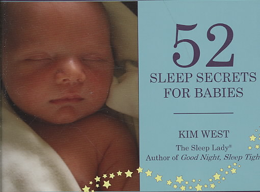 52 Sleep Secrets for Babies By West, Kim