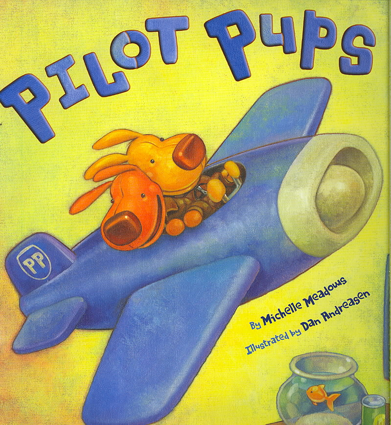 Pilot Pups By Meadows, Michelle/ Andreasen, Dan (ILT)