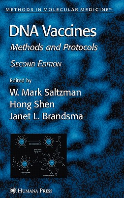 DNA Vaccines By Saltzman, W. Mark (EDT)/ Shen, Hong (EDT)/ Brandsma, Janet L. (EDT)